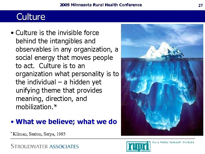 2005 Minnesota Rural Health Conference Culture • Culture is the invisible force behind the