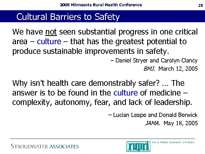 2005 Minnesota Rural Health Conference Cultural Barriers to Safety We have not seen substantial