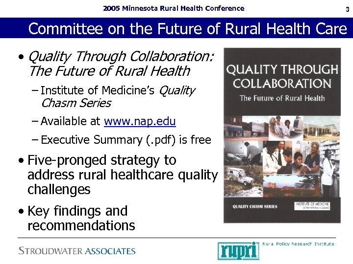 2005 Minnesota Rural Health Conference 3 Committee on the Future of Rural Health Care