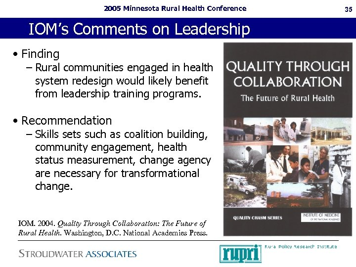 2005 Minnesota Rural Health Conference IOM's Comments on Leadership • Finding – Rural communities