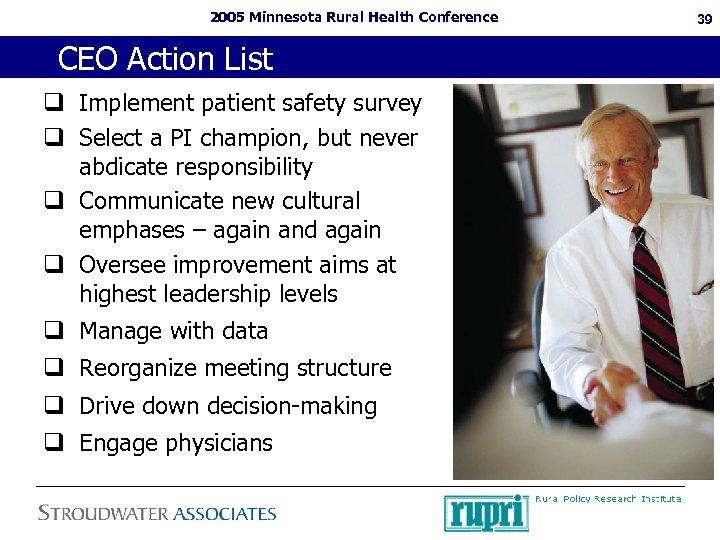 2005 Minnesota Rural Health Conference CEO Action List q Implement patient safety survey q