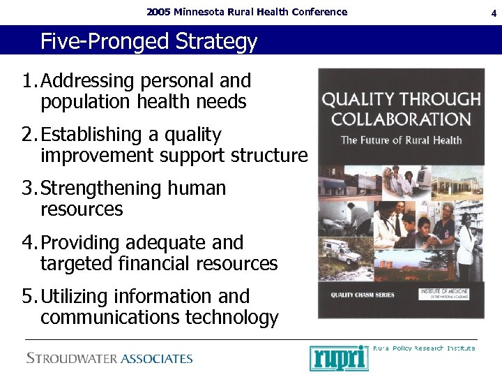 2005 Minnesota Rural Health Conference Five-Pronged Strategy 1. Addressing personal and population health needs