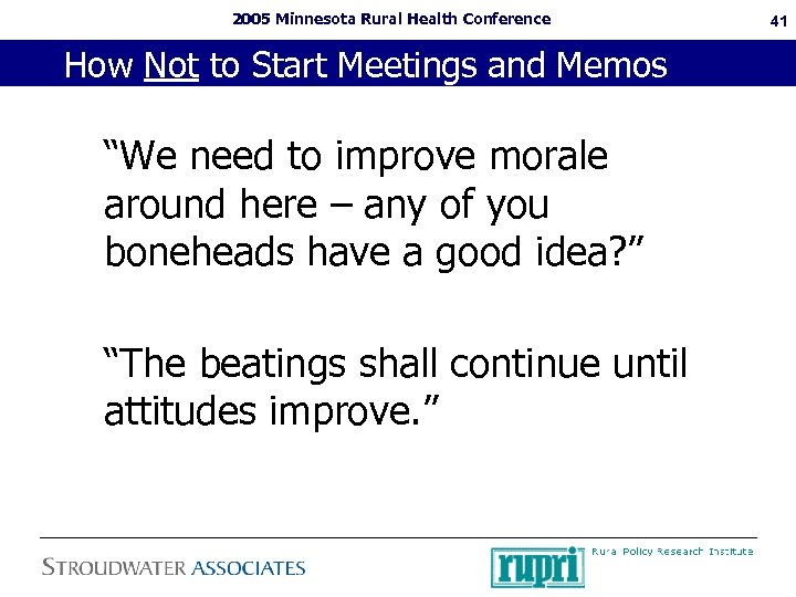 "2005 Minnesota Rural Health Conference How Not to Start Meetings and Memos ""We need"
