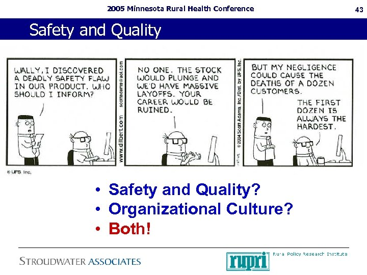2005 Minnesota Rural Health Conference Safety and Quality • Safety and Quality? • Organizational