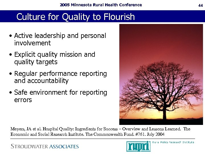 2005 Minnesota Rural Health Conference Culture for Quality to Flourish • Active leadership and