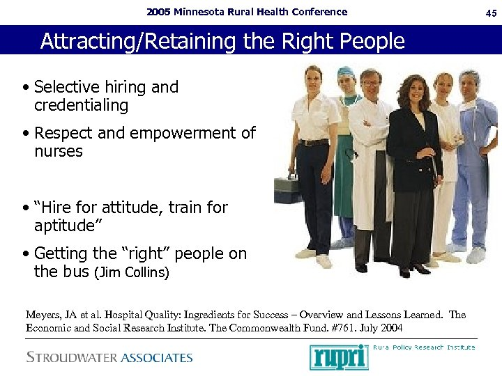 2005 Minnesota Rural Health Conference Attracting/Retaining the Right People • Selective hiring and credentialing