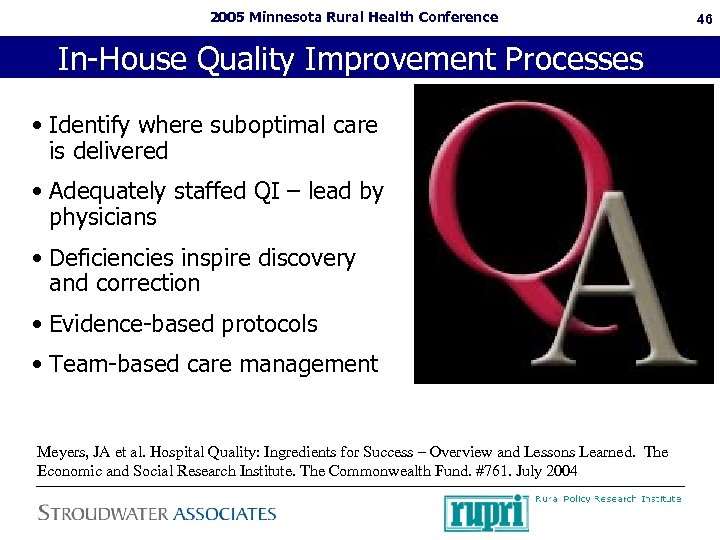 2005 Minnesota Rural Health Conference In-House Quality Improvement Processes • Identify where suboptimal care