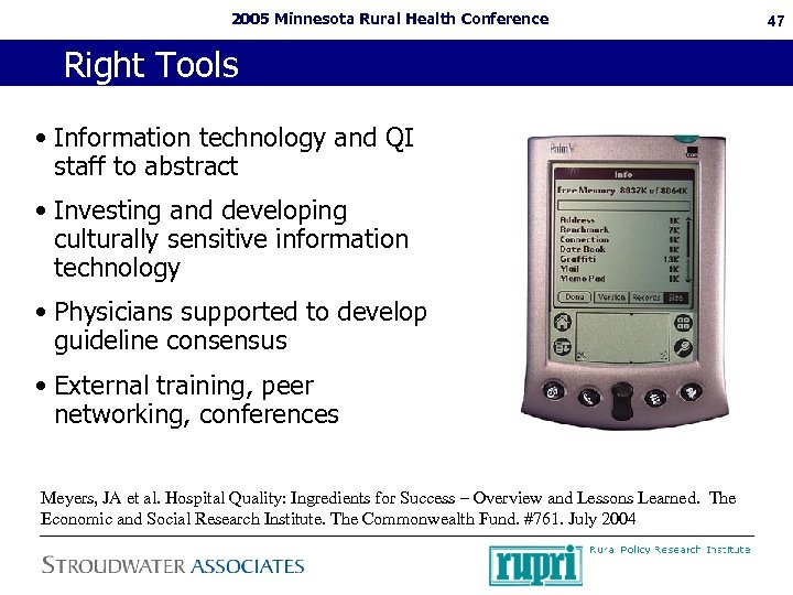 2005 Minnesota Rural Health Conference Right Tools • Information technology and QI staff to