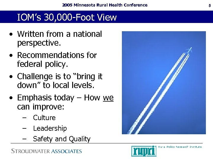 2005 Minnesota Rural Health Conference IOM's 30, 000 -Foot View • Written from a