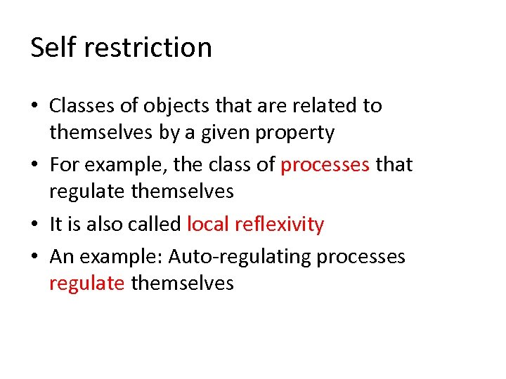 Self restriction • Classes of objects that are related to themselves by a given