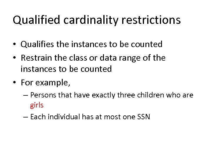 Qualified cardinality restrictions • Qualifies the instances to be counted • Restrain the class