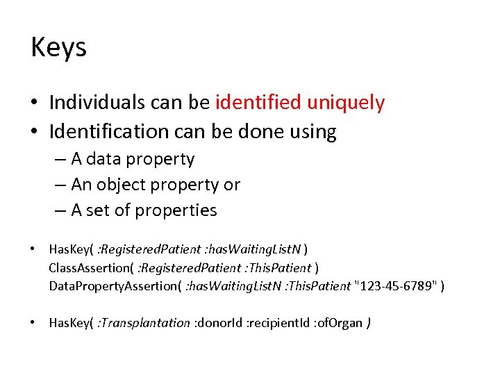 Keys • Individuals can be identified uniquely • Identification can be done using –