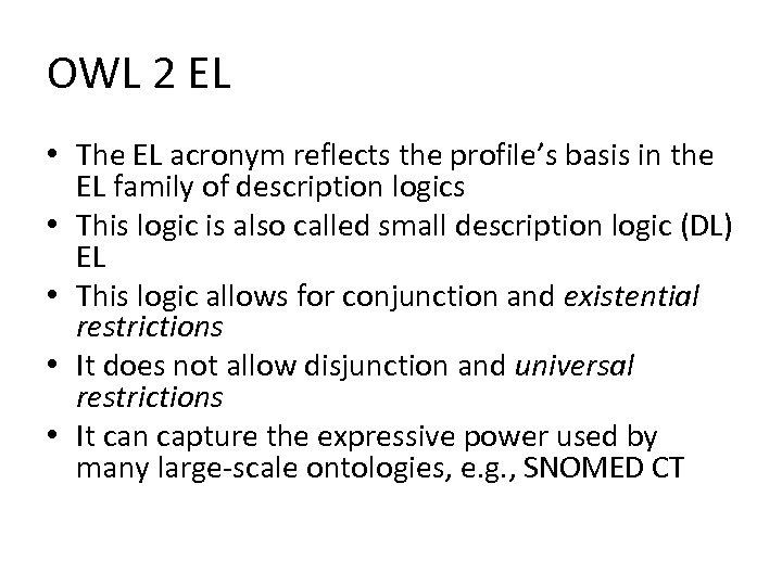 OWL 2 EL • The EL acronym reflects the profile's basis in the EL