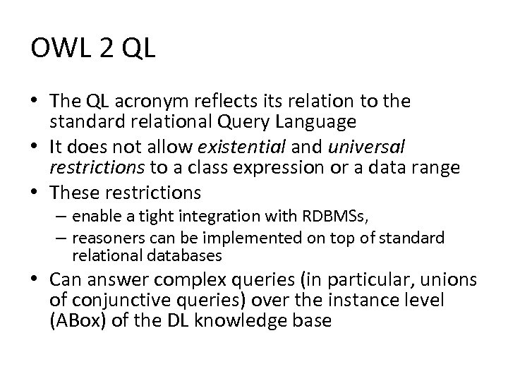 OWL 2 QL • The QL acronym reflects its relation to the standard relational