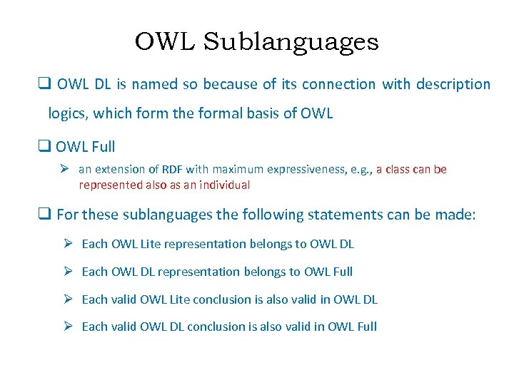 OWL Sublanguages q OWL DL is named so because of its connection with description