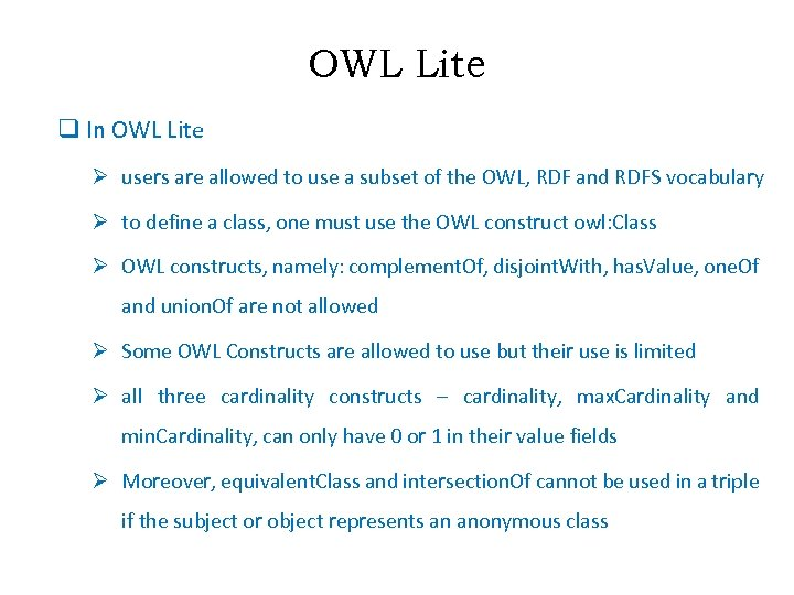 OWL Lite q In OWL Lite Ø users are allowed to use a subset