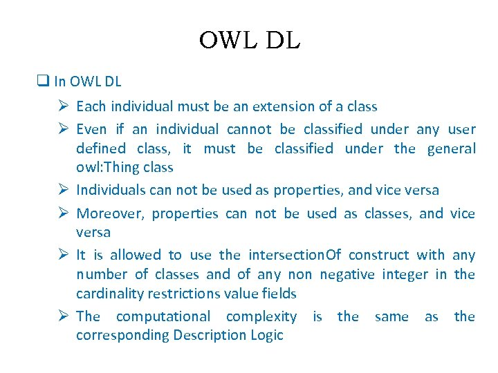 OWL DL q In OWL DL Ø Each individual must be an extension of