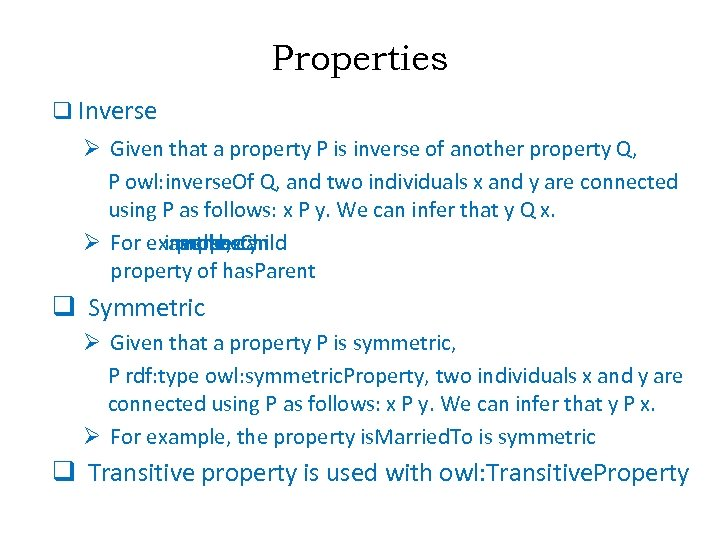 Properties q Inverse Ø Given that a property P is inverse of another property