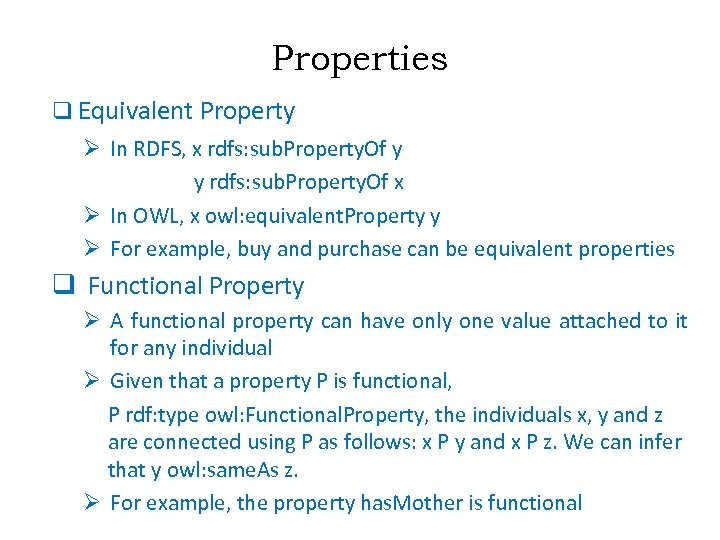 Properties q Equivalent Property Ø In RDFS, x rdfs: sub. Property. Of y y