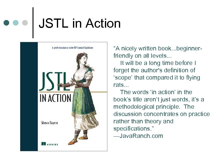 "JSTL in Action ""A nicely written book. . . beginnerfriendly on all levels. ."