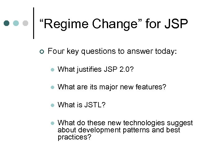 """Regime Change"" for JSP ¢ Four key questions to answer today: l What justifies"
