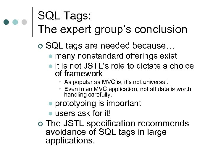 SQL Tags: The expert group's conclusion ¢ SQL tags are needed because… many nonstandard
