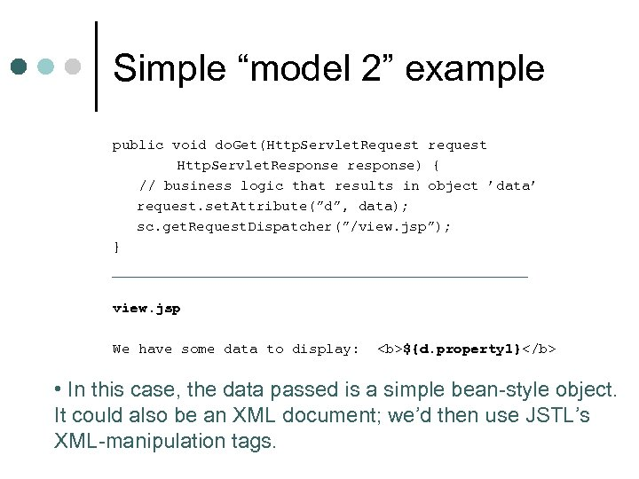 """Simple """"model 2"""" example public void do. Get(Http. Servlet. Request request Http. Servlet. Response"""