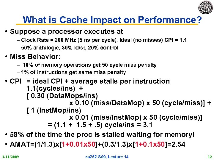 What is Cache Impact on Performance? • Suppose a processor executes at – Clock