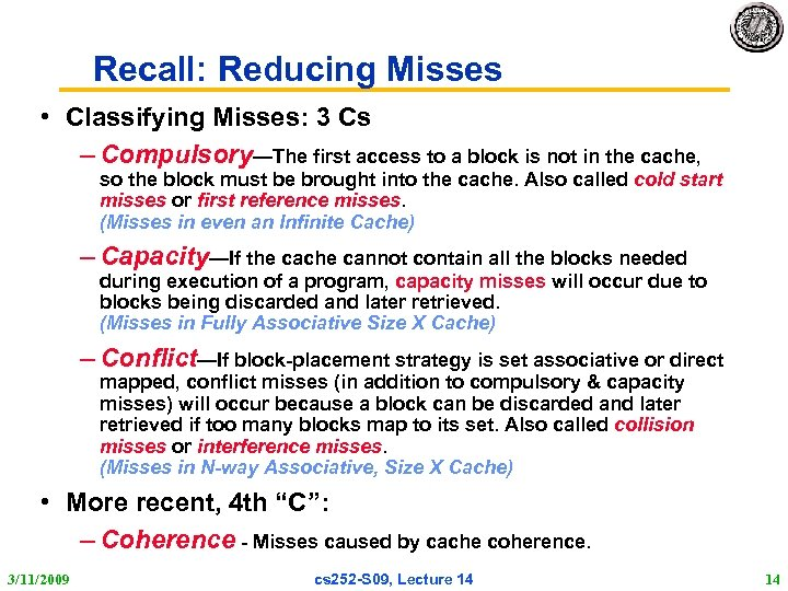 Recall: Reducing Misses • Classifying Misses: 3 Cs – Compulsory—The first access to a