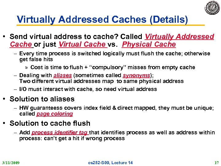 Virtually Addressed Caches (Details) • Send virtual address to cache? Called Virtually Addressed Cache
