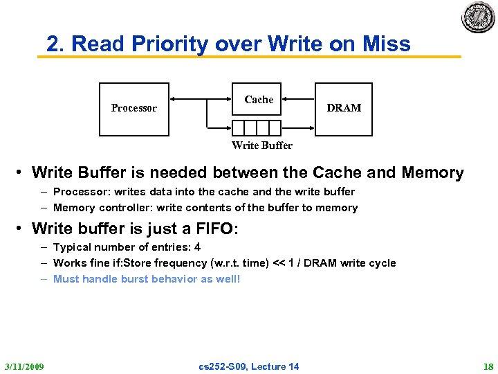2. Read Priority over Write on Miss Cache Processor DRAM Write Buffer • Write