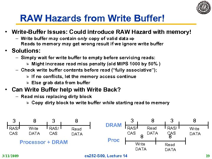 RAW Hazards from Write Buffer! • Write-Buffer Issues: Could introduce RAW Hazard with memory!