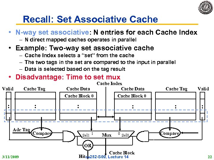 Recall: Set Associative Cache • N-way set associative: N entries for each Cache Index
