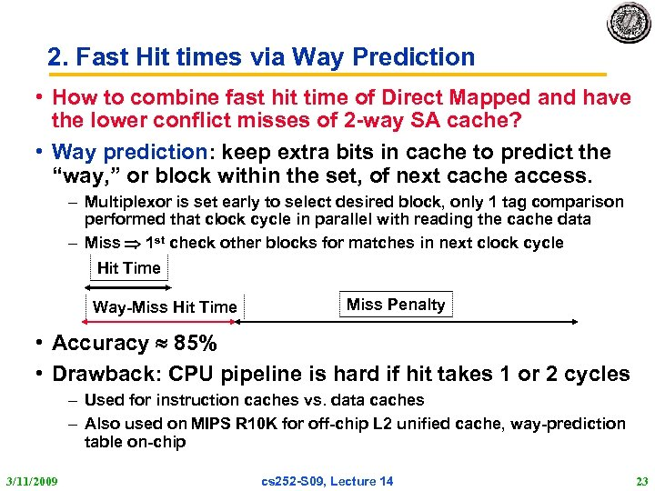2. Fast Hit times via Way Prediction • How to combine fast hit time