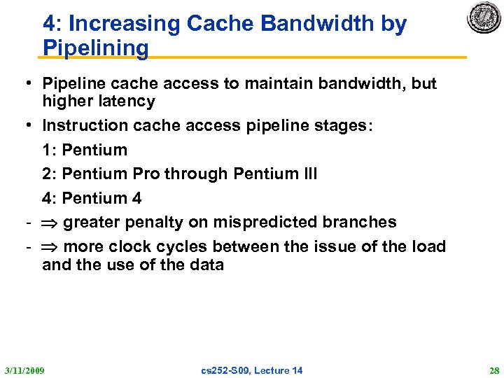 4: Increasing Cache Bandwidth by Pipelining • Pipeline cache access to maintain bandwidth, but