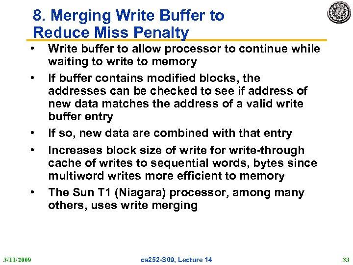 8. Merging Write Buffer to Reduce Miss Penalty • • • 3/11/2009 Write buffer