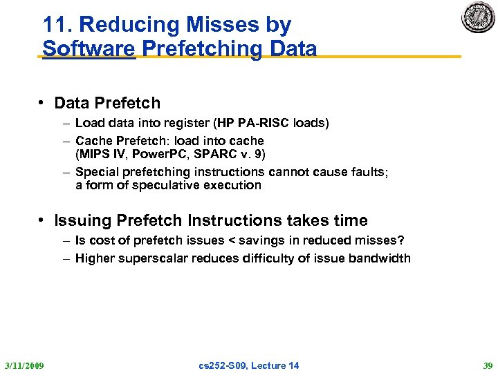 11. Reducing Misses by Software Prefetching Data • Data Prefetch – Load data into