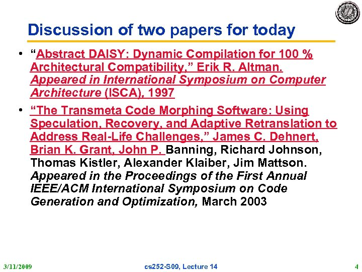 """Discussion of two papers for today • """"Abstract DAISY: Dynamic Compilation for 100 %"""