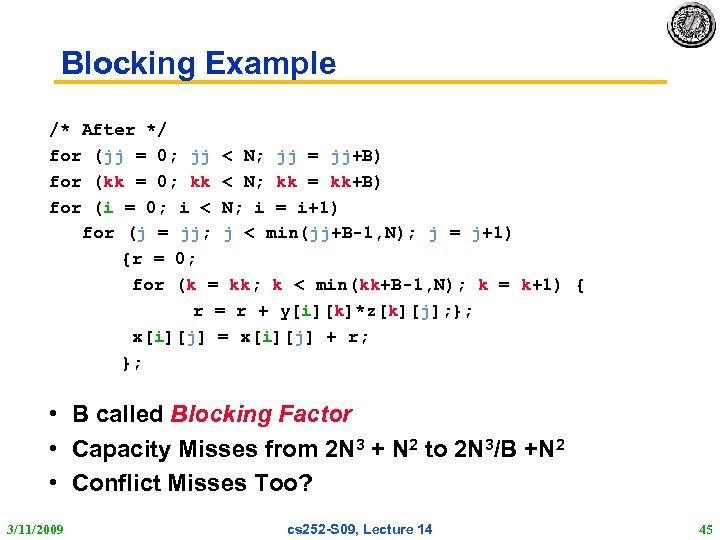 Blocking Example /* After */ for (jj = 0; jj < N; jj =