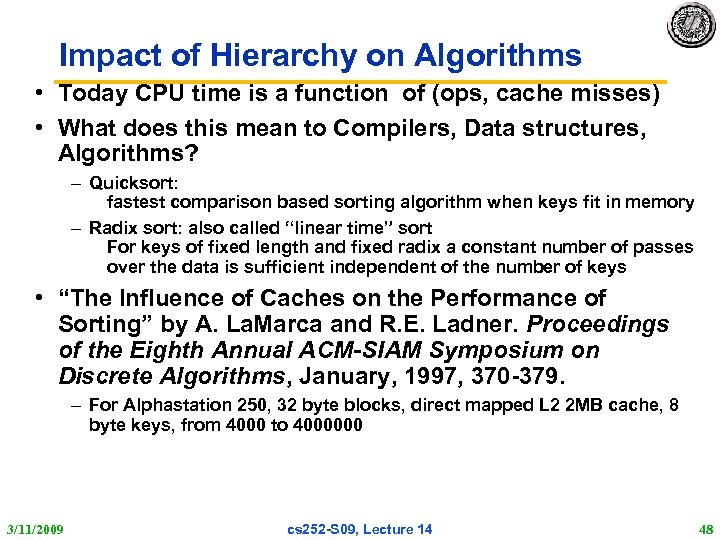 Impact of Hierarchy on Algorithms • Today CPU time is a function of (ops,