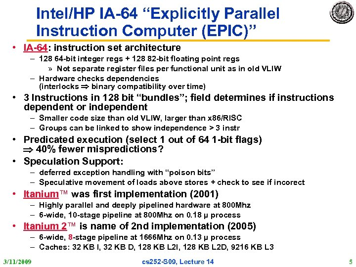 """Intel/HP IA-64 """"Explicitly Parallel Instruction Computer (EPIC)"""" • IA-64: instruction set architecture – 128"""