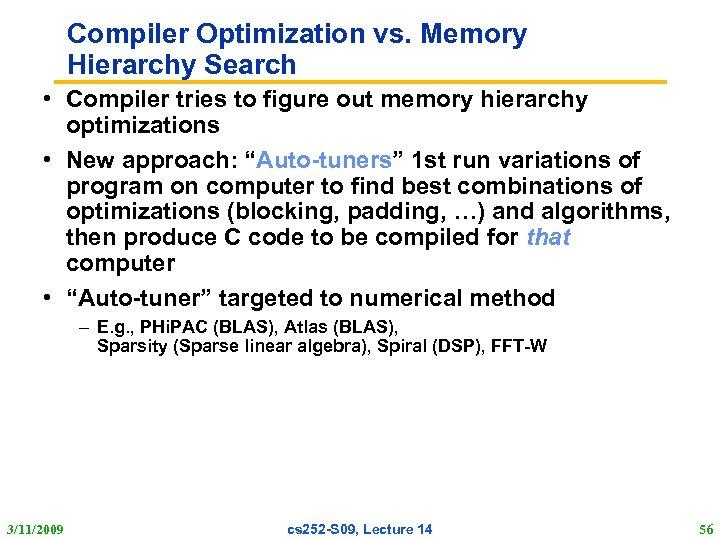 Compiler Optimization vs. Memory Hierarchy Search • Compiler tries to figure out memory hierarchy