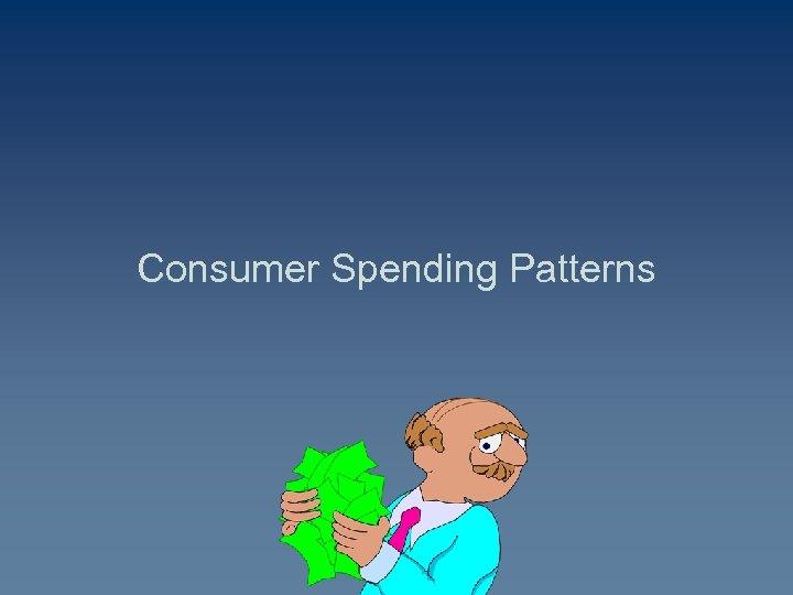 Consumer Spending Patterns