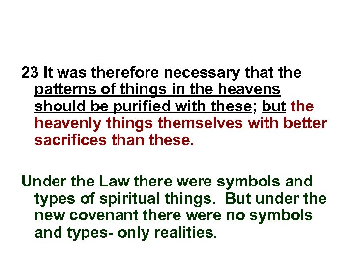 23 It was therefore necessary that the patterns of things in the heavens should