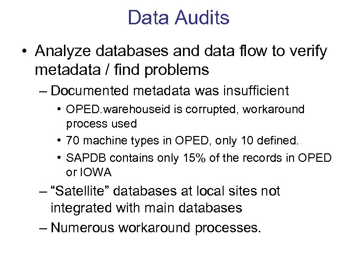Data Audits • Analyze databases and data flow to verify metadata / find problems