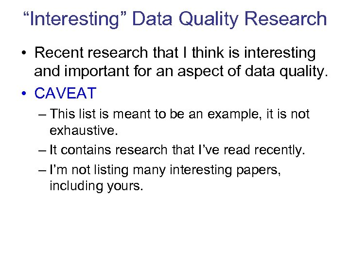 """""""Interesting"""" Data Quality Research • Recent research that I think is interesting and important"""