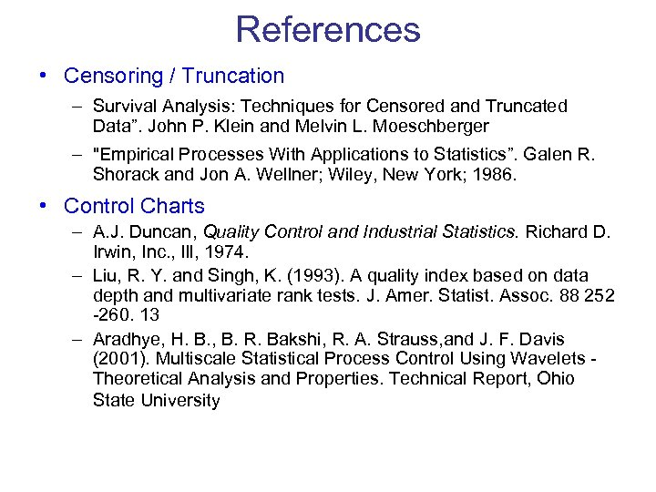 """References • Censoring / Truncation – Survival Analysis: Techniques for Censored and Truncated Data""""."""
