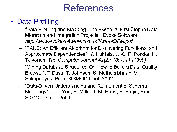 """References • Data Profiling – """"Data Profiling and Mapping, The Essential First Step in"""