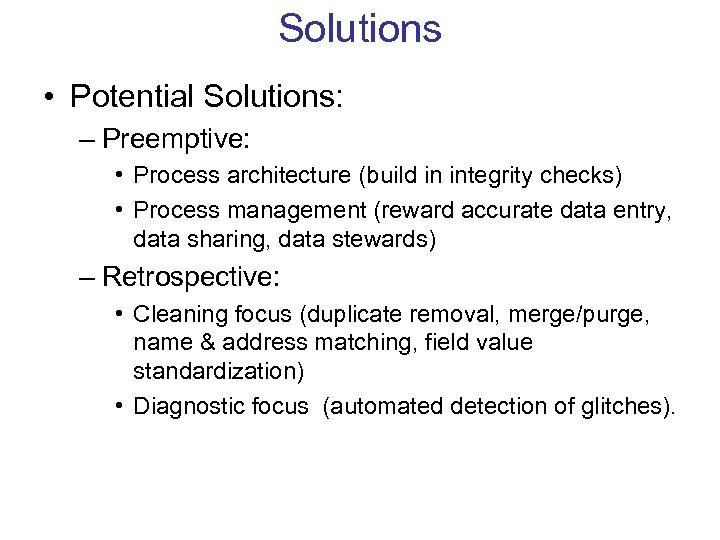 Solutions • Potential Solutions: – Preemptive: • Process architecture (build in integrity checks) •