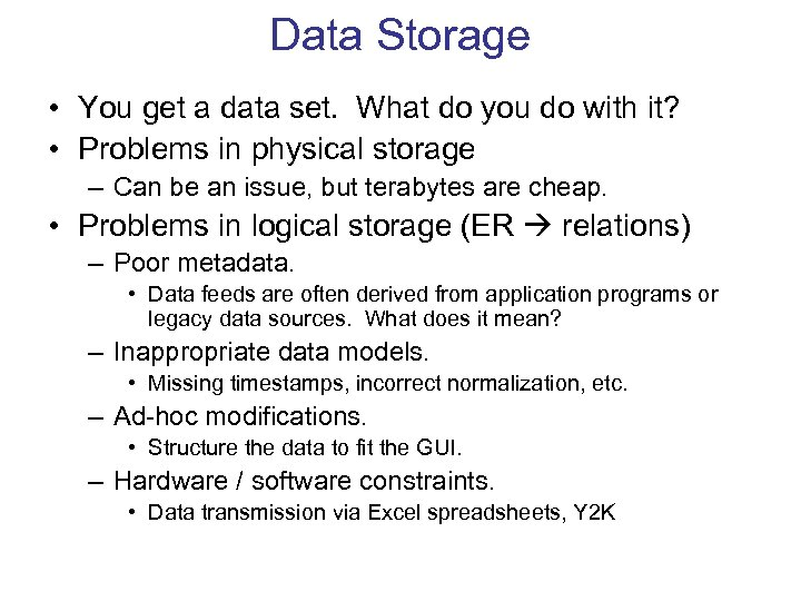 Data Storage • You get a data set. What do you do with it?